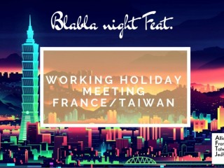 Working holiday Meeting France / Taiwan